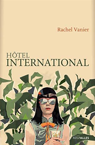 HOTEL INTERNATIONAL: VANIER RACHEL