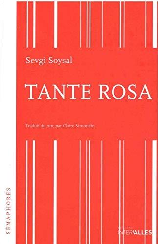 TANTE ROSA: SOYSAL S SIMONDIN C
