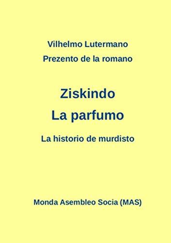 """Prezento de la romano Ziskindo """"La parfumo"""": Lutermano, Vilhelmo"""