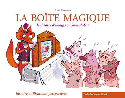 9782369630203: La boîte magique : Le théâtre d'images ou kamishibaï : histoire, utilisations, perspectives