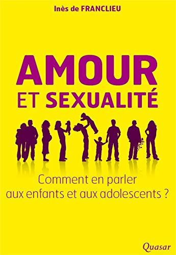 9782369690351: Amour et sexualité, comment en parler aux enfants et aux adolescents ?
