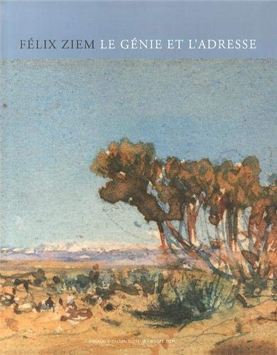 9782369800149: Felix Ziem 1821-1911, le génie et l'adresse