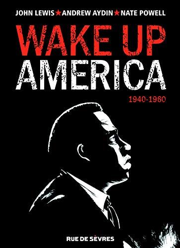 WAKE UP AMERICA T.01 : 1940-1960: LEWIS JOHN
