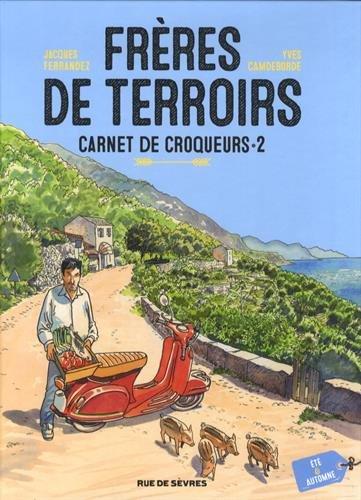 FRÈRES DE TERROIRS T.02 : ÉTÉ, AUTOMNE: FERRANDEZ JACQUES