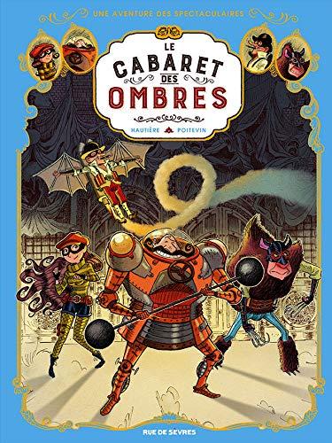 9782369811831: Une aventure des Spectaculaires, Tome 1 : Le cabaret des ombres