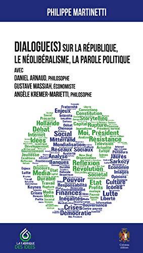 9782369840183: Dialogue(s) sur la republique, le neoliberalisme, la parole morale. entretiens de philippe martinett