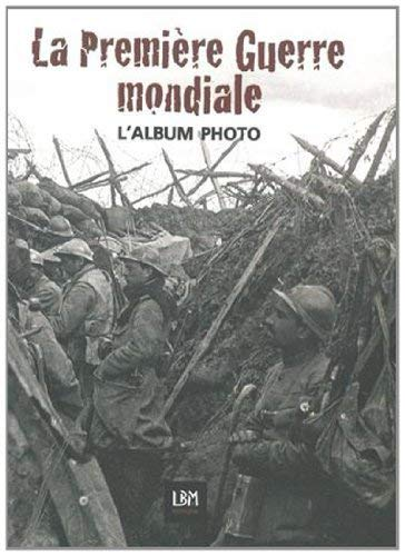 9782369890034: ALBUM PHOTO DU CENTENAIRE -GRANDE GUERRE