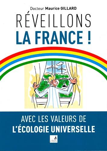 9782369930150: Réveillons la France ! : Avec les valeurs de l'écologie universelle