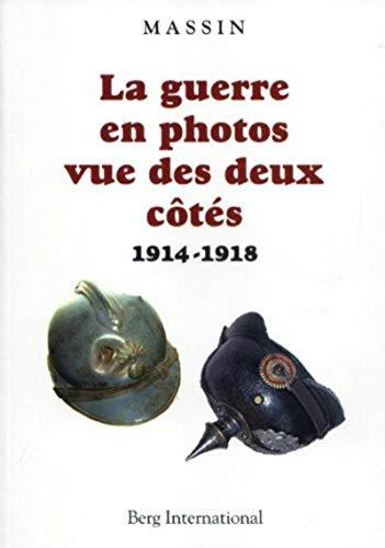 9782370200082: La guerre en photos vue des deux côtés -1914-1918