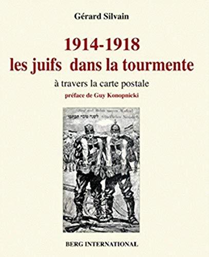 1914-1918 : les juifs dans la tourmente à travers la carte postale: Silvain, Gérard