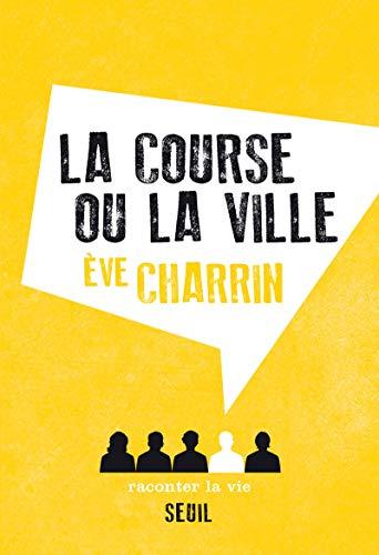 Course ou la ville (La): Charrin, Eve