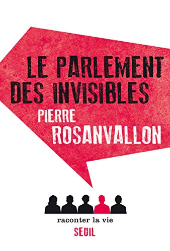 Parlement des invisibles (Le): Rosanvallon, Pierre