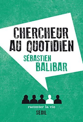 Chercheur au quotidien: Balibar, Sébastien
