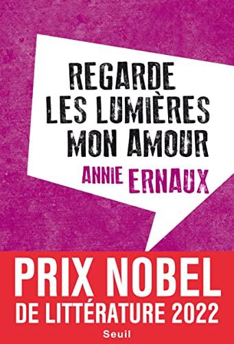 Regarde les lumières, mon amour: Annie Ernaux