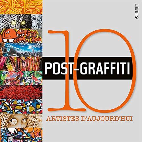 9782370260260: Post-graffiti : 10 artistes d'aujourd'hui
