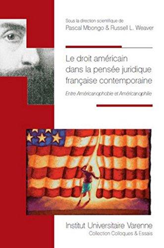 Le droit américain dans la pensée juridique française contemporaine : Entre am...