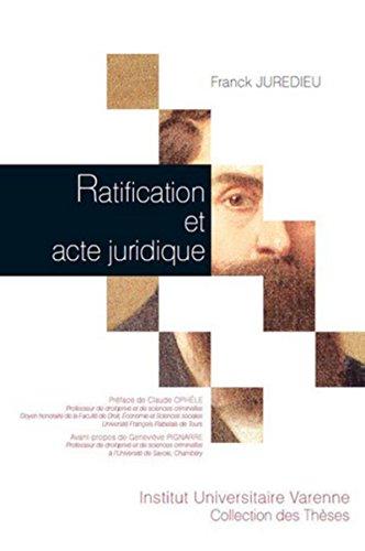 Ratification et acte juridique: Franck Juredieu, Genevi�ve Pignarre