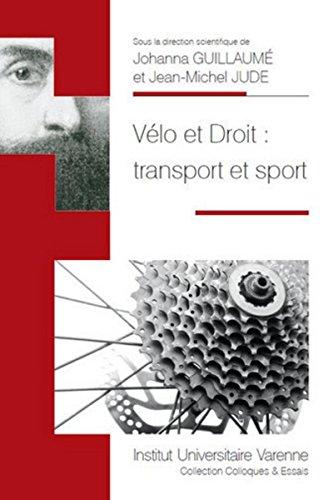 Vélo et Droit : transport et sport: Jean-Michel Jude, Johanna Guillaumé