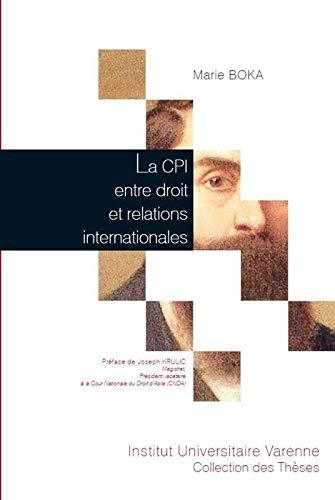 9782370320292: La CPI entre droit et relations internationales