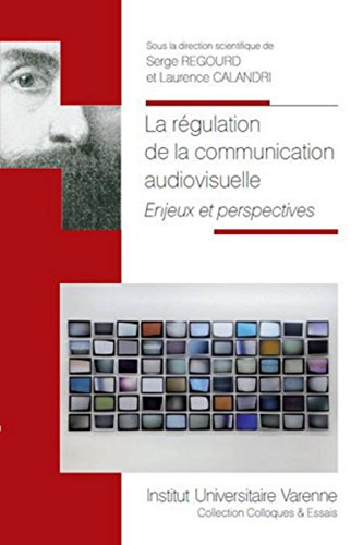 La régulation de la communication audiovisuelle : Enjeux et perspectives