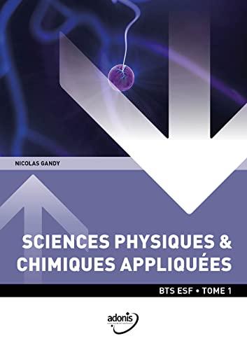 9782370540621: Sciences Physiques & Chimiques Appliquées BTS ESF