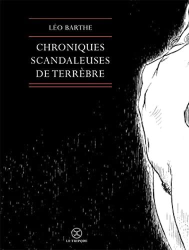 Chroniques scandaleuses de Terrèbre: Barthes, L�o