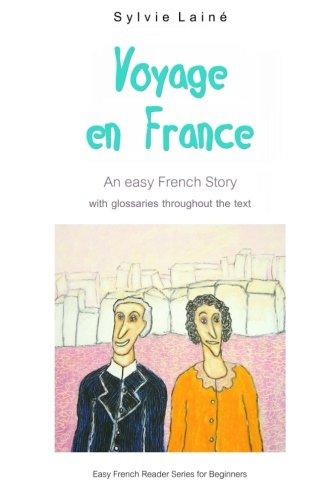 Voyage en France: An Easy French Story: Lainà , Sylvie