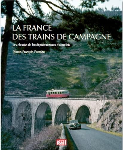 9782370620293: La France des trains de campagne