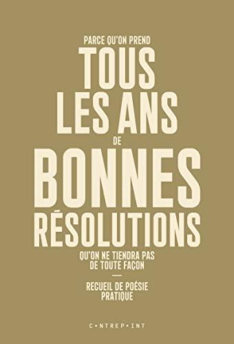 9782370630254: Parce qu'on prend tous les ans de bonnes résolutions qu'on ne tiendra pas de toute façon