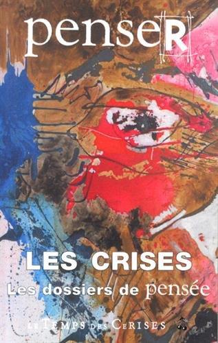 Penser les crises: Collectif
