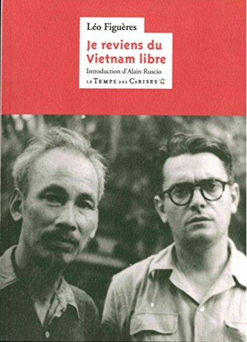 Je reviens du Vietnam libre: Figuères, Léo