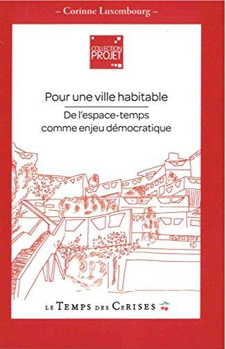 9782370710659: Pour une ville habitable : De l'espace-temps comme enjeu démocratique