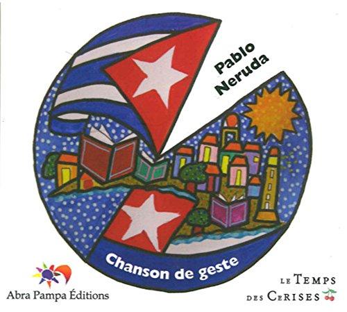CHANSON DE GESTE: NERUDA PABLO
