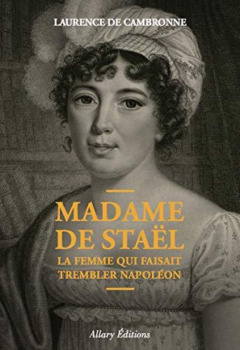 9782370730459: Madame de Staël, la femme qui faisait trembler Napoléon