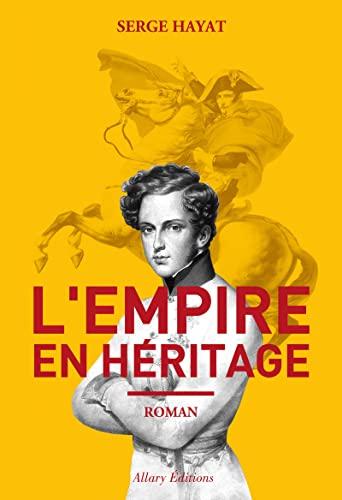 9782370730619: L'Empire en héritage