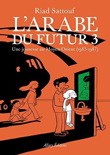 9782370730947: L'Arabe du futur 03: Une jeunesse au Moyen-Orient, 1985-1987 (Images)
