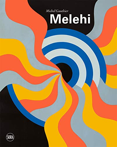 9782370741141: Mohamed Melehi (ART MODERNE ET CONTEMPORAIN)