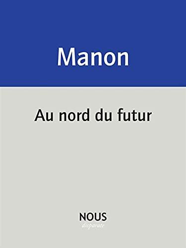AU NORD DU FUTUR: MANON CHRISTOPHE