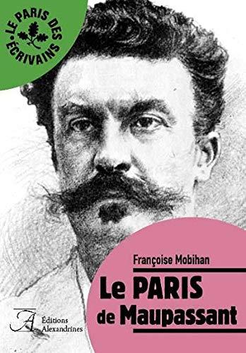 9782370890610: Le Paris de Maupassant