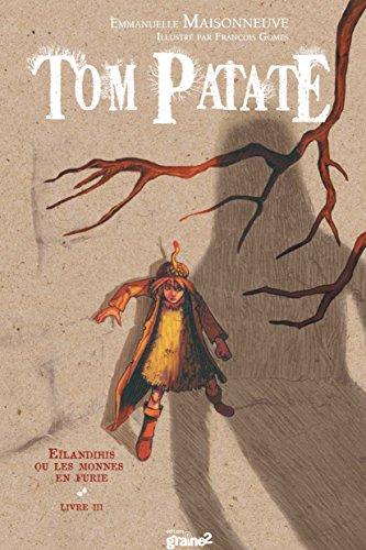 TOM PATATE T 3 EILANDIHIS OU LES MONNES: MAISONNEUVE EMMANUEL