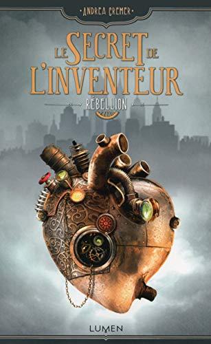 9782371020290: Le Secret de l'inventeur - tome 1 Rébellion (01)
