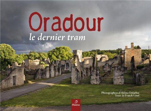 9782371090019: Oradour : Le dernier tram
