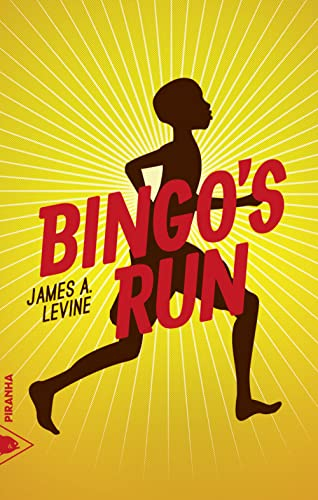 Bingo's Run: Levine, James A.