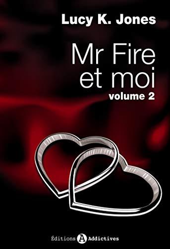 MR FIRE ET MOI T.02: JONES LUCY K.