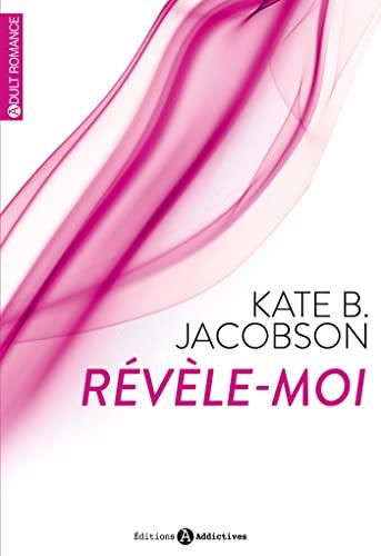 RÉVÈLE-MOI T.01: JACOBSON KATE B.