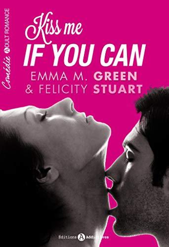 KISS ME IF YOU CAN T.01: STUART FELICITY