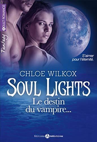 9782371260726: Soul Lights. Le destin du vampire... (volume 2/2)