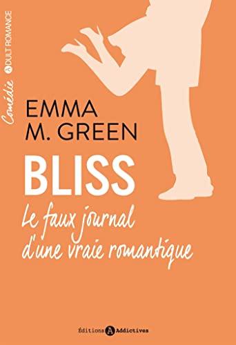 BLISS T.01 : LE FAUX JOURNAL D'UNE VRAIE ROMANTIQUE: GREEN EMMA M.