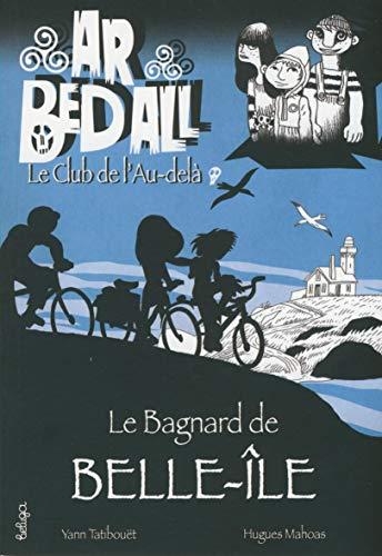 9782371330139: Ar bed all, le club de l'au-delà / Le bagnard de Belle-Ile