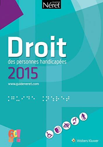 droit des personnes handicapées (édition 2015): Lisiane Fricotte